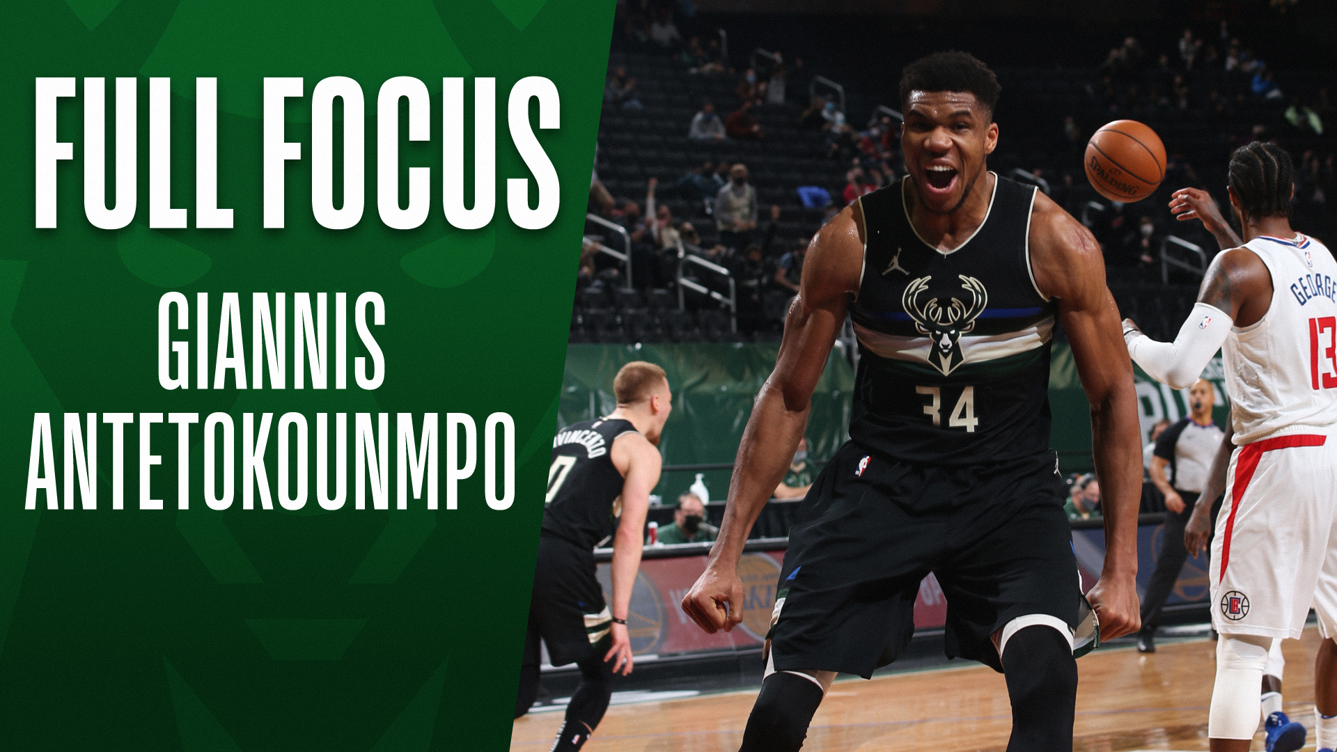Full Focus: Giannis unleashes his might, topples Clippers