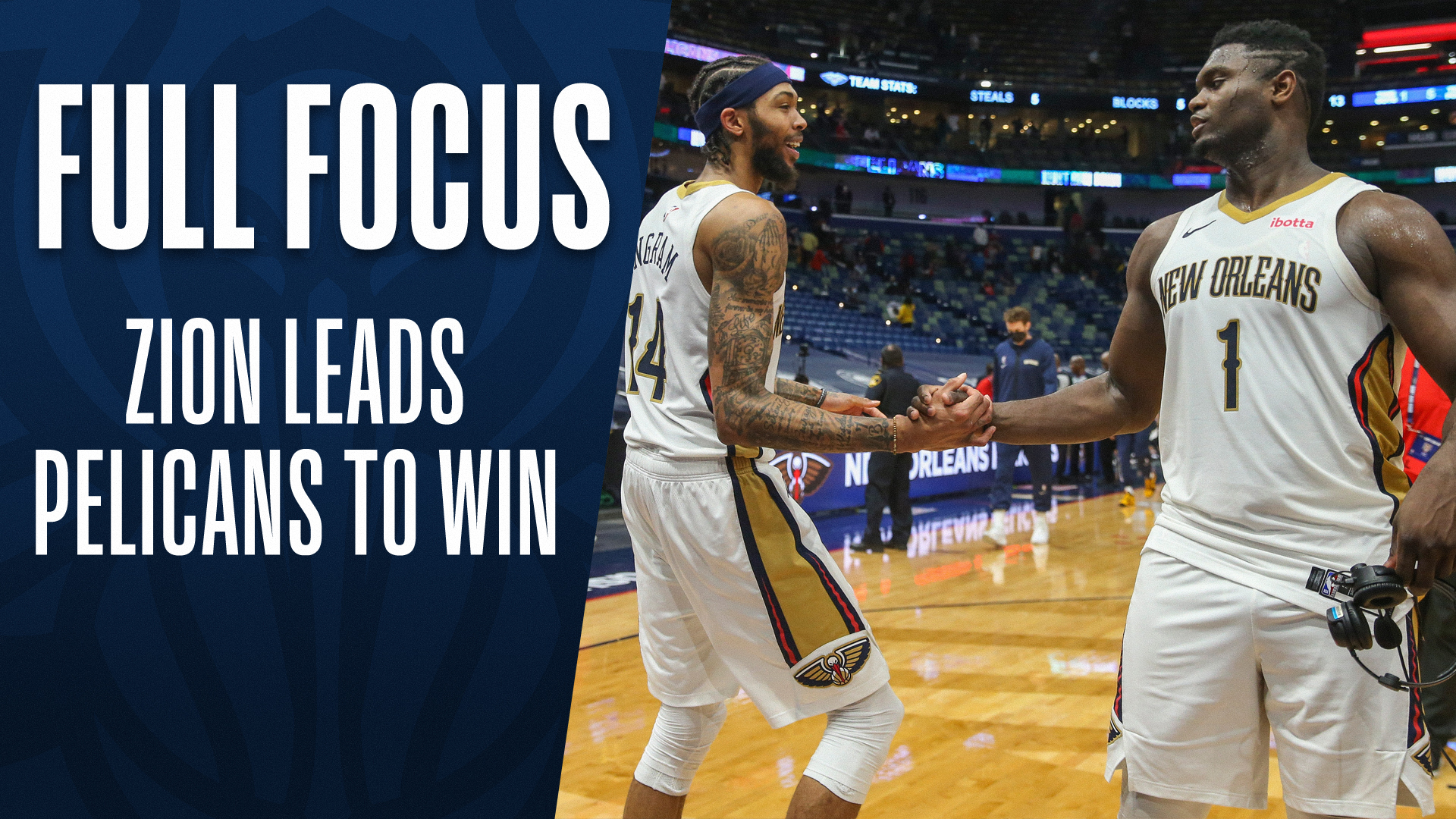 Full Focus: Zion, Pelicans hold off the NBA-best Jazz at home