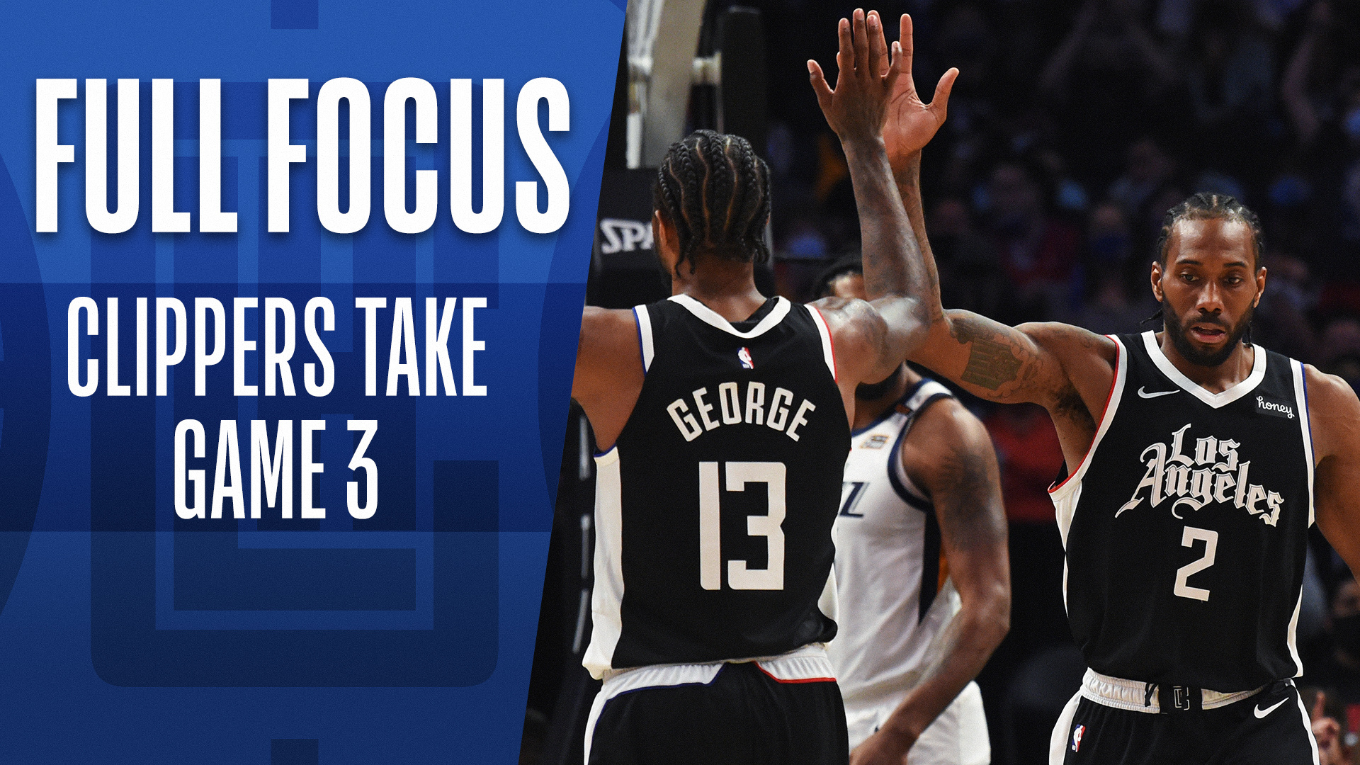 Full Focus: Kawhi, George lead Clippers in Game 3