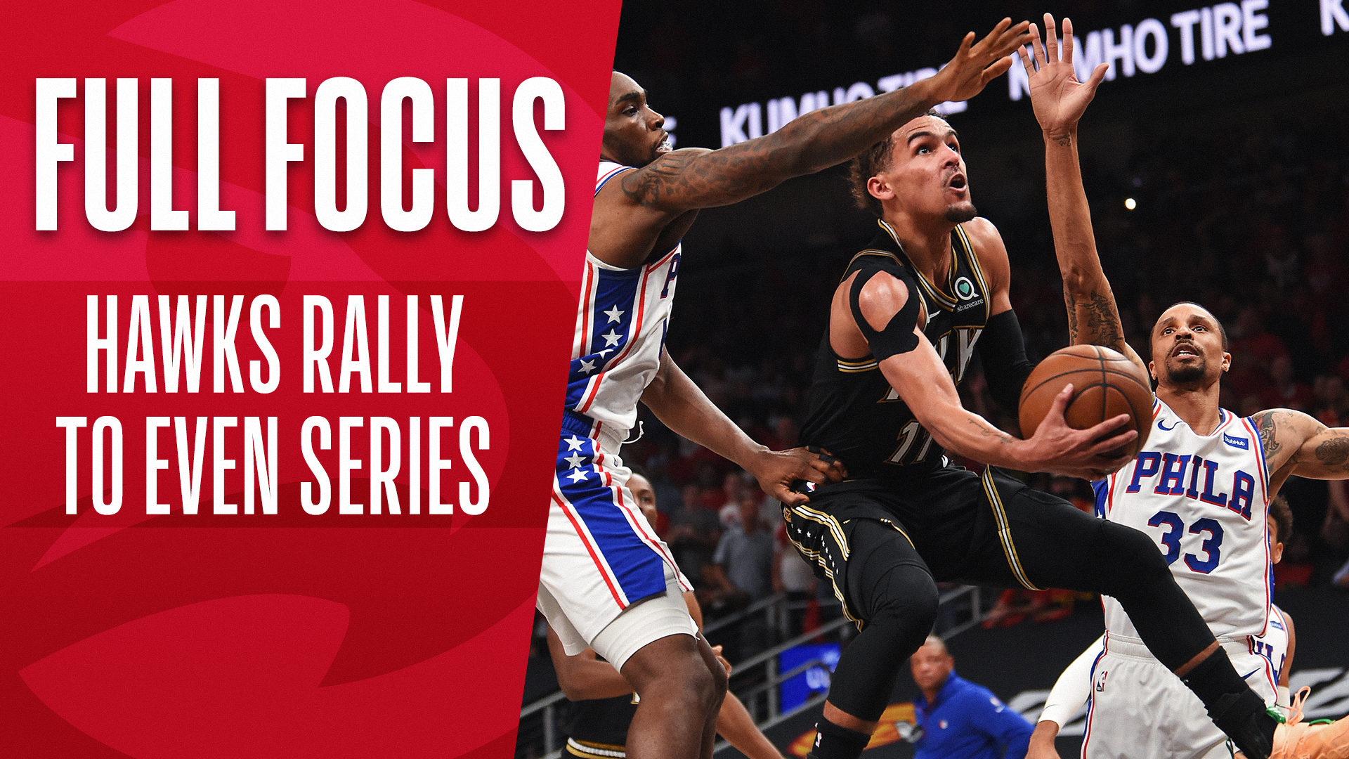 Full Focus: Hawks rally to even the series