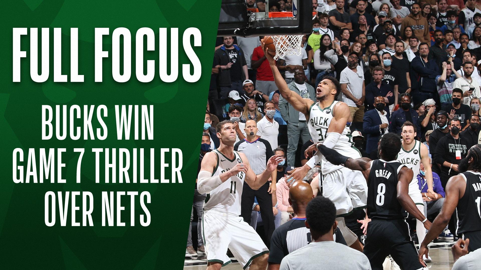 Full Focus | Bucks, Nets Game 7 OT Thriller