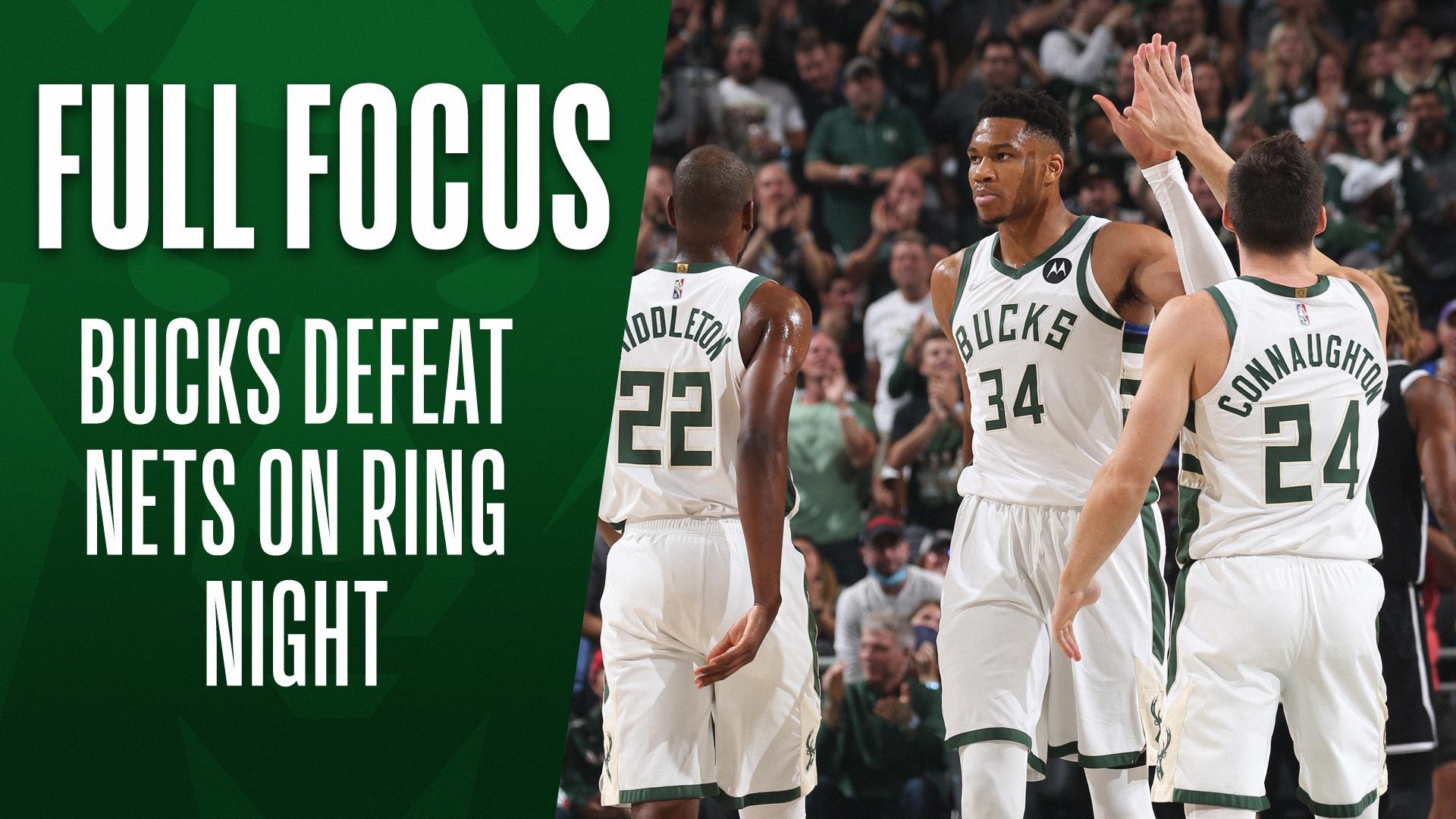 Full Focus: Bucks defeat Nets on ring night
